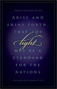 """''Em verdade eu digo a vós todos: Erguei-vos e brilhai, para que vossa luz seja um estandarte para as nações"""" Doutrina e convênios 115:5 #SUD #Ergueivosebrilhai"""