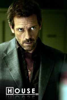 Hugh Laurie - I don't think anyone could have ever played House better