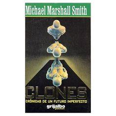 Clones. Michael Marshall Smith