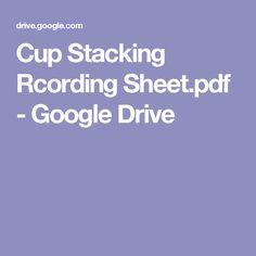 Cup Stacking Rcording Sheet.pdf - Google Drive
