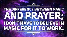 The difference between magic and prayer: I don't have to believe in magic for it to work. Atheist Meme, Believe In Magic, Prayers, Religion, This Or That Questions, Memes, Quotes, Quotations, Beans