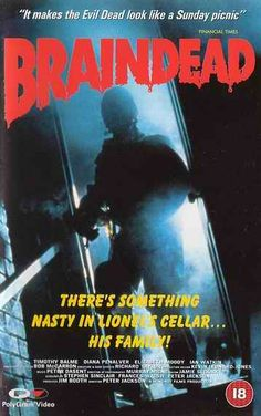 Braindead (1992), gory comedy slapstick zombie movie directed by  Peter Jackson of LOTR fame.