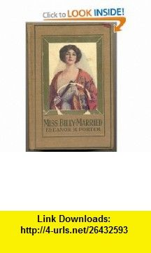 Miss Billy Married (9781404320420) Eleanor H. Porter , ISBN-10: 1404320423  , ISBN-13: 978-1404320420 ,  , tutorials , pdf , ebook , torrent , downloads , rapidshare , filesonic , hotfile , megaupload , fileserve