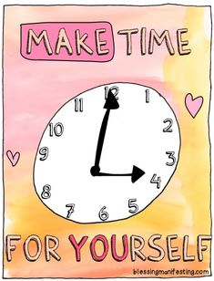 Make time for yourself (60 ways to practice self love right now)