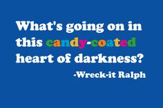 Wreck-it Ralph Movie Quote