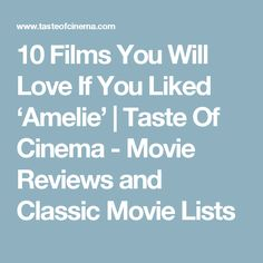 10 Films You Will Love If You Liked 'Amelie'  |   Taste Of Cinema - Movie Reviews and Classic Movie Lists