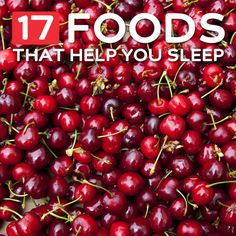 17 Foods That Help You Sleep Better- pinned said: I suffered from insomnia for years. After a friend told me to try drinking cherry juice every night I have never slept better! What you eat really changes how well you sleep. Give these a try if you have trouble sleeping, or if you just want to sleep better.