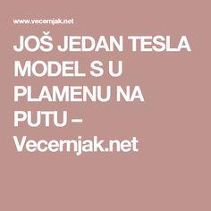 JOŠ JEDAN TESLA MODEL S U PLAMENU NA PUTU – Vecernjak.net