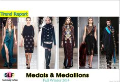 Medals and Medallions #Fashion Trend for Fall Winter 2014 #Fall2014 #Fall2014Trends #FashionTrends2014