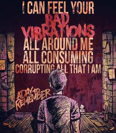"machinegunalan: "" Bad Vibrations - A Day To Remember """