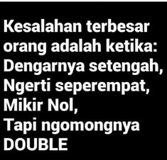 New Quotes Indonesia Perpisahan Teman 51 Ideas Ego Quotes, Jokes Quotes, Strong Quotes, Funny Quotes, Soekarno Quotes, Quotes Lucu, Work Jokes, Postive Quotes, Reminder Quotes