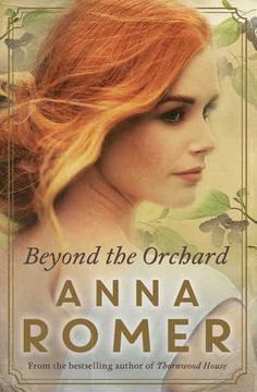 Family secrets, complicated relationships and mystery in Beyond the Orchard by Anna Romer.