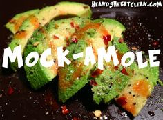 He and She Eat Clean: Clean Eat Recipe :: Mock-amole