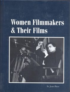 DICCIONARIOS. Women filmmakers & their films / with introductory essays by Gwendolyn Audrey Foster, Katrien Jacobs ; editor, Amy L. Unterburger Films, Movies, Filmmaking, The Fosters, Editor, Amy, Baseball Cards, Movie Posters, Women
