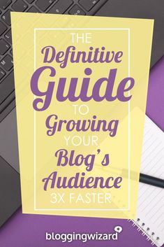 The Definitive Guide To Growing Your Blog's Audience 3x Faster via @adamjc
