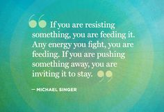 11 Soul-Stirring Quotes from Michael Singer - @Helen George #supersoulsunday