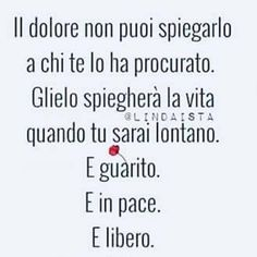 Di tutto Best Quotes, Love Quotes, Inspirational Quotes, Intelligent Words, The Mole, Italian Quotes, Bitch Quotes, Lessons Learned In Life, Learning Italian