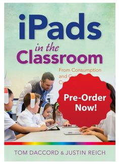 Start your Summer Reading with iPads in the Classroom, an eBook by @thomasdaccod and Justin Reich