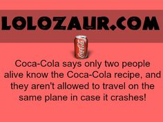 Only two people alive know the Coca-Cola recipe