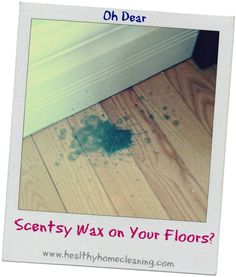 How to Clean Scentsy Wax from Your Floors and Walls