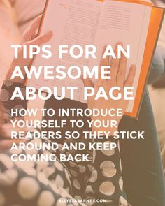 Tips For an Awesome About Page | Learn how to introduce yourself to your blog readers so they stick around and keep coming back! This post goes over some tips to help you write an about page that will help form a connection with your readers. Click through to make your about page awesome.