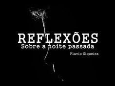 Reflexões sobre a noite passada - Flavio Siqueira
