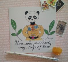 Greeting Card: You are precisely my cup of tea by DarlingPandaArt, $3.00