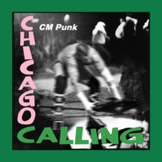Chicago Calling.  New CM Punk inspired t-shirts available in store.   #WWE, #ProWrestling, #Wrestling, #CMPunk, #UFC, #MMA, #tshirts,