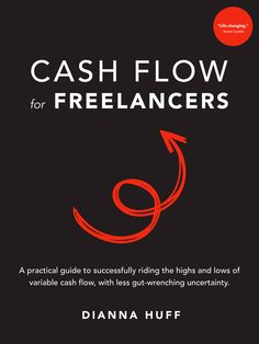 Cash Flow for Freelancers >> Get the ebook now! A practical guide, Cash Flow for Freelancers walks you through, step-by-step, the process of analyzing your own business and its cash flow. When you read the book, you'll learn how to:  See the difference between income and sales Set realistic income goals based on your life and business Achieve clarity with regard to where your money is going Slowly build a cash cushion that you use during low income months.