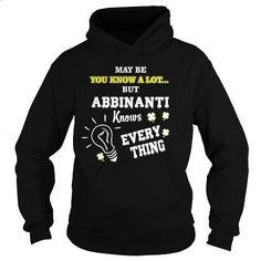 May be you know a lot... but ABBINANTI Knows Every Thing - ABBINANTI T-Shirts - #gift for girlfriend #novio gift