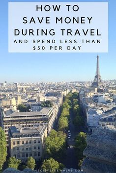 How to Save Money During Travel and Spend Less Than $50 Per Day — The City Sidewalks