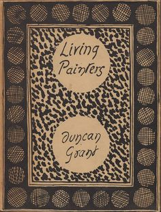 Roger Fry, Living Painters: Duncan Grant Ricmond: Leonard & Virginia Woolf at The Hogarth Press, 1923. Cover by Duncan Grant.  #Bloomsbury