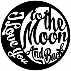 Download I Love You to the Moon and Back SVG Cut File - baby svg ...