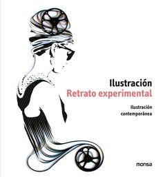 Retrato experimental :ilustración contemporánea de lápìz a digital / Julia Schonlau. -- Barcelona : Monsa, 2013. ISBN 9788415829133 http://absysnet.bbtk.ull.es/cgi-bin/abnetopac01?TITN=489043
