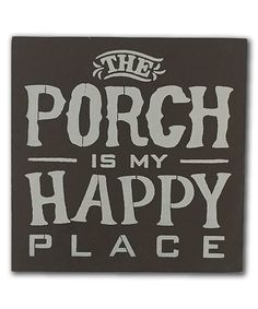 This 'The Porch Is My Happy Place' Wall Sign is perfect! #zulilyfinds