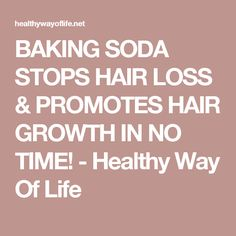 BAKING SODA STOPS HAIR LOSS & PROMOTES HAIR GROWTH IN NO TIME! - Healthy Way Of Life