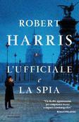 L'ufficiale e la spia - Robert Harris Affare Dreyfuss - Parigi 1895
