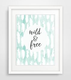 8x10 Wild and Free, Printable Art Print, Feather Print, Aqua White Watercolor, Bohemian, Tribal Nursery Wall Art, Indie Art Print, Download