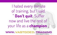 """I hated every minute of training, but I said, ""Don't quit. Suffer now and life the rest of your life as a champion."" #Immoversity #vastgoednieuws #vastgoedtraining www.vastgoed.training"
