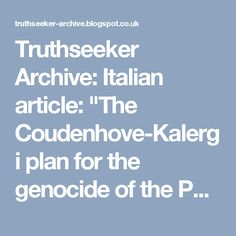 "Truthseeker Archive: Italian article: ""The Coudenhove-Kalergi plan for the genocide of the Peoples of Europe"""