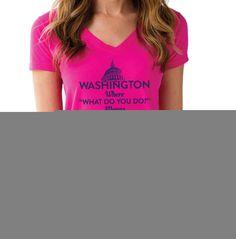 Women's Washington DC What Do You Do Vneck T-Shirt - Juniors Fit