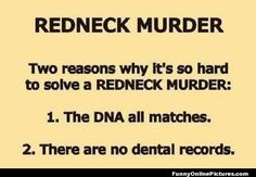 rerdneck qoutes | super funny quote about how rednecks could get away with murder!!