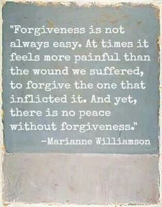 Forgiveness. Marianne Williamson quotes