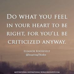 Do what you feel in your heart