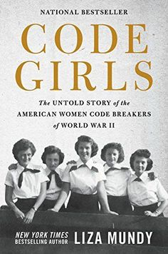 Code Girls: The Untold Story of the American Women Code B... https://www.amazon.com/dp/0316352535/ref=cm_sw_r_pi_awdb_t1_x_snM5Ab60YG088