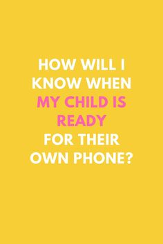 How will I know when my child is ready for their own phone