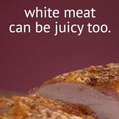 Tip for Juicy White Meat