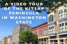 A Video Tour of the Kitsap Peninsula in Washington State