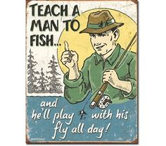 Tin Sign Dorm Room Decor depicts a fisherman giving wise advice. This colorful illustration is printed on a vintage looking tin sign. This sign is great for dorm rooms and college apartments and makes everybody laugh, even if they don't get the joke.