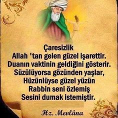 Hz.Mevlana Quotes About God, Love Quotes, Spring Tutorial, Allah Islam, Islam Muslim, Learn German, Sufi, Alhamdulillah, Islamic Quotes